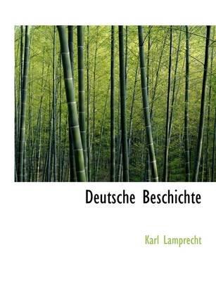 Deutsche Beschichte (Paperback): Karl Lamprecht