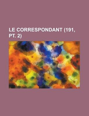 Le Correspondant (191, PT. 2) (English, French, Paperback): Livres Groupe, Anonymous