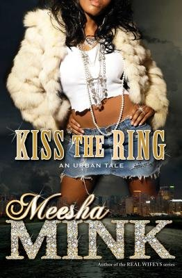Kiss the Ring: An Urban Tale (Paperback): Meesha Mink