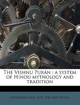 The Vishnu Pur N - A System of Hindu Mythology and Tradition Volume 2 (Paperback): H.H. Wilson, Fitzedward Hall