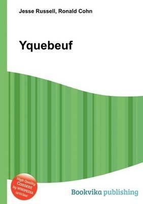 Yquebeuf (Paperback): Jesse Russell, Ronald Cohn