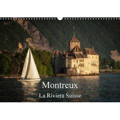 Montreux, La Riviera Suisse 2017 - Une Promenade Le Long Du Lac De Geneve a Montreux (French, Calendar, 2nd edition): Alain...