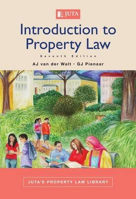 Introduction to the law of property (Paperback, 7th ed): A.J. Van Der Walt, G.J. Pienaar