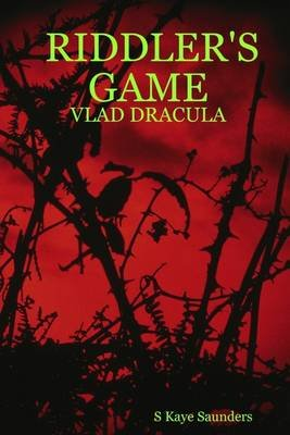 Riddler's Game : Vlad Dracula (Electronic book text): S Kaye Saunders