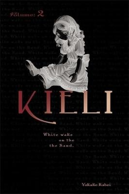 Kieli, Vol. 2 (light novel) - White Wake on the Sand (Paperback): Yukako Kabei