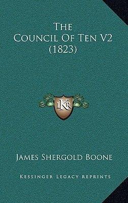 The Council of Ten V2 (1823) (Hardcover): James Shergold Boone