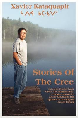 Stories of the Cree (Paperback): Xavier Kataquapit