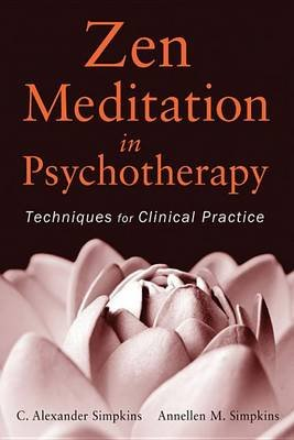 Zen Meditation in Psychotherapy - Techniques for Clinical Practice (Electronic book text, 1st edition): C.Alexander Simpkins,...