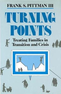 Turning Points - Treating Families in Transition and Crisis (Hardcover, 1st ed): Frank S. Pittman