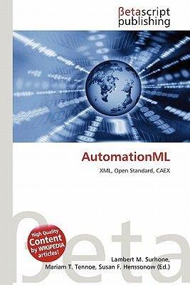 Automationml (Paperback): Lambert M. Surhone, Mariam T. Tennoe, Susan F. Henssonow