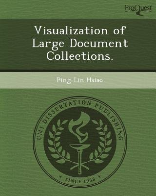 Visualization of Large Document Collections (Paperback): Ping-Lin Hsiao