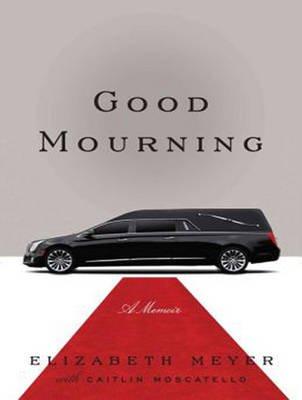 Good Mourning (MP3 format, CD, Unabridged edition): Elizabeth Meyer
