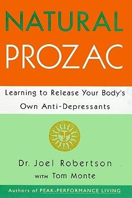 Natural Prozac (Electronic book text): Joel C Robertson