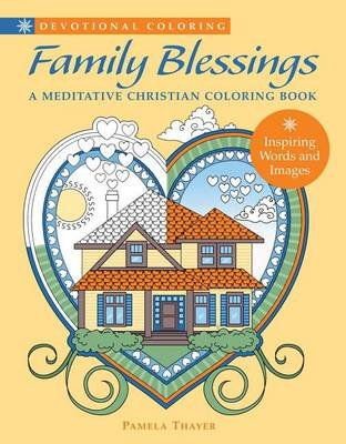 Family Blessings - A Meditative Christian Coloring Book (Paperback): Pamela Thayer