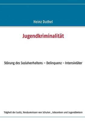 Jugendkriminalitat (German, Paperback): Heinz Duthel