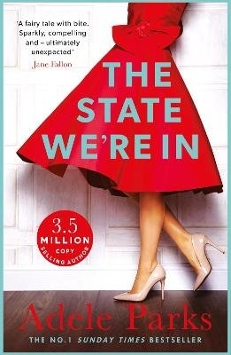 The State We're In - An epic love story that you will NEVER forget (Electronic book text, Digital original): Adele Parks