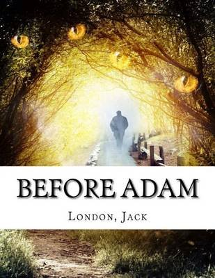 Before Adam (Paperback): Jack London