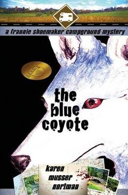 The Blue Coyote - The Frannie Shoemaker Campground Mysteries (Vol. 2) (Paperback): Karen Musser Nortman