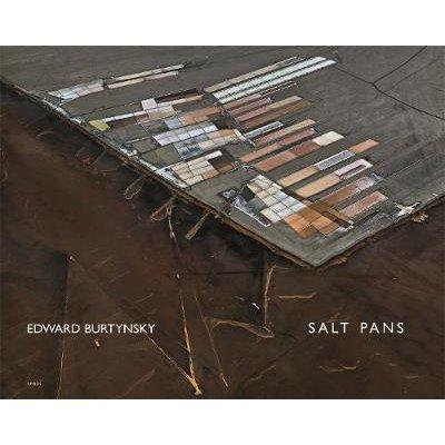 Edward Burtynsky: Salt Pans - Little Rann of Kutch, Gujarat, India (Hardcover): Edward Burtynsky