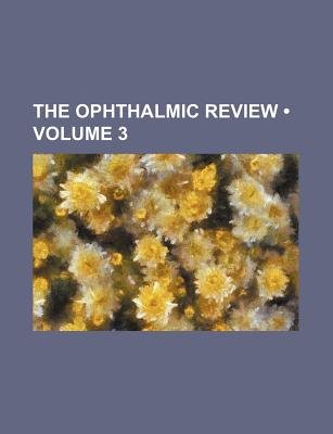 The Ophthalmic Review (Volume 3) (Paperback): Books Group