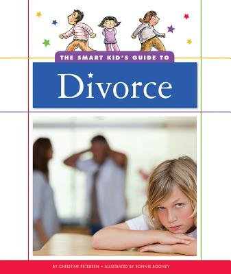 The Smart Kid's Guide to Divorce (Hardcover): Christine Petersen