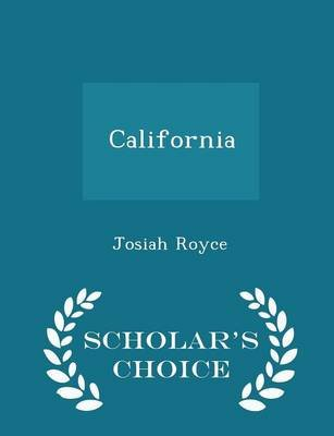 California - Scholar's Choice Edition (Paperback): Josiah Royce