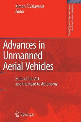 Advances in Unmanned Aerial Vehicles - State of the Art and the Road to Autonomy (Paperback, Softcover reprint of hardcover 1st...