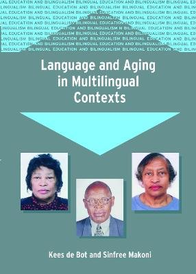 Language and Aging in Multilingual Contexts (Paperback): Kees De Bot, Sinfree Makoni
