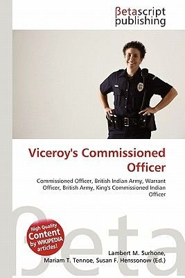 Viceroy's Commissioned Officer (Paperback): Lambert M. Surhone, Miriam T. Timpledon, Susan F. Marseken