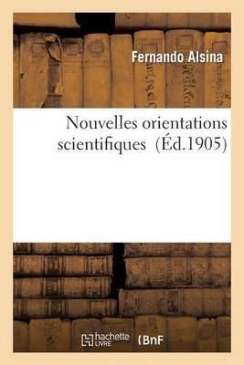 Nouvelles Orientations Scientifiques (French, Paperback): Alsina