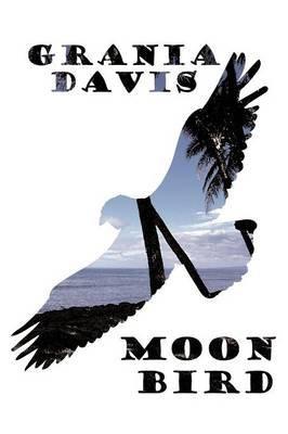 Moonbird (Paperback): Grania Davis