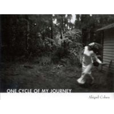 One Cycle of My Journey (Hardcover, illustrated edition): Abigail Cohen