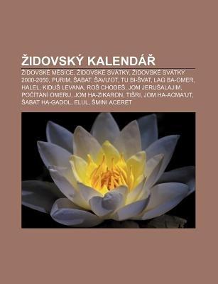 Idovsky Kalenda - Idovske M Sice, Idovske Svatky, Idovske Svatky 2000-2050, Purim, Abat, Avu'ot, Tu Bi- Vat, Lag Ba-Omer,...