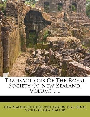 Transactions of the Royal Society of New Zealand, Volume 7... (Paperback): N Z )