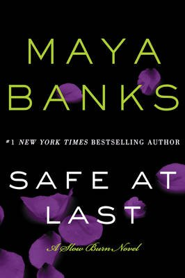 Safe at Last - A Slow Burn Novel (Paperback): Maya Banks