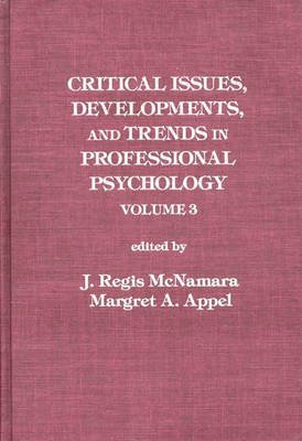 Critical Issues, Developments, and Trends in Professional Psychology - Volume 3 (Hardcover): Margaret A. Appel