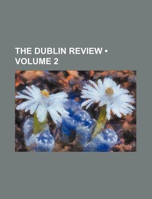The Dublin Review (Volume 2) (Paperback): Books Group