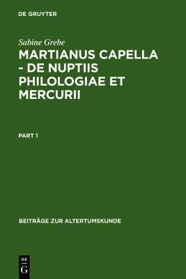 Martianus Capella - de Nuptiis Philologiae Et Mercurii - Darstellung Der Sieben Freien Kunste Und Ihrer Beziehungen Zueinander...