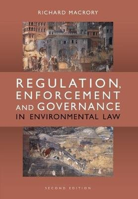 Regulation, Enforcement and Governance in Environmental Law (Paperback, 2nd edition): Richard MacRory