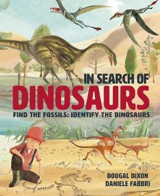 In Search Of Dinosaurs - Find the Fossils: Identify the Dinosaurs (Hardcover): Harriet Stone