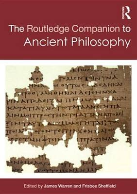 Routledge Companion to Ancient Philosophy (Electronic book text): Frisbee Sheffield, James Warren