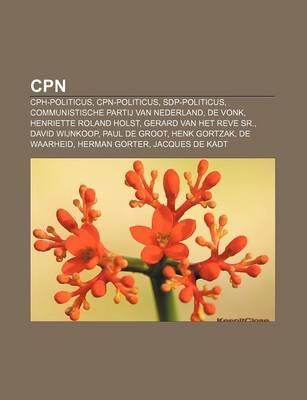 Cpn - Cph-Politicus, Cpn-Politicus, Sdp-Politicus, Communistische Partij Van Nederland, de Vonk, Henriette Roland Holst, Gerard...