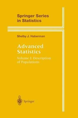 Advanced Statistics, Volume 1 - Advanced Statistics (Paperback, Softcover reprint of hardcover 1st ed. 1996): Shelby J. Haberman