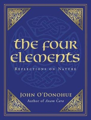 The Four Elements - Reflections on Nature (Electronic book text): John O' Donohue