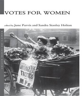 Votes For Women (Electronic book text): Sandra Holton, June Purvis