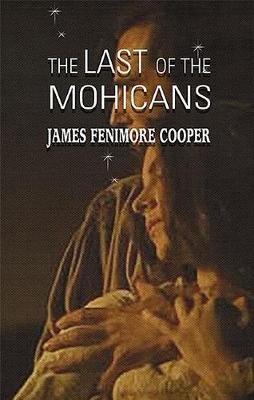 The Last of the Mohicans (Electronic book text): James Fenimore Cooper
