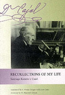 Recollections of My Life (Paperback, 2 Rev Ed): Santiago Ramon y Cajal