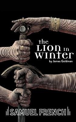 The Lion in Winter (Paperback): James Goldman