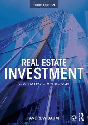 Real Estate Investment - A Strategic Approach (Hardcover, 3rd Revised edition): Andrew Baum