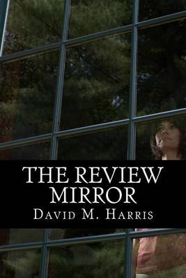 The Review Mirror (Paperback): David M. Harris